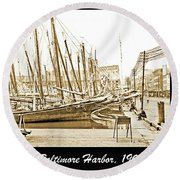 Baltimore Harbor 1900 Vintage Photograph Round Beach Towel