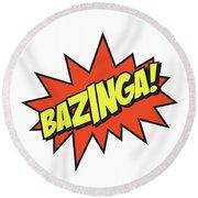 Bazinga  Round Beach Towel