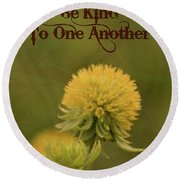 Be Kind To One Another Round Beach Towel by Trish Tritz