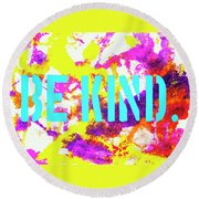 Be Kind Round Beach Towel by Toni Hopper