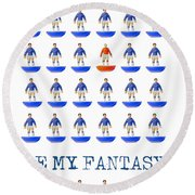 Be My Fantasy Round Beach Towel