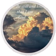 Be Still And Know Round Beach Towel