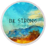 Be Strong Round Beach Towel