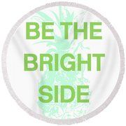 Be The Bright Side- Art By Linda Woods Round Beach Towel by Linda Woods