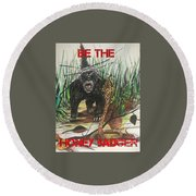 Be The Honey Badger Round Beach Towel