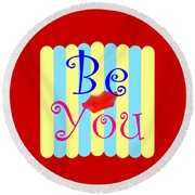Be You Round Beach Towel