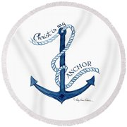 Beach House Nautical Ship Christ Is My Anchor Round Beach Towel by Audrey Jeanne Roberts