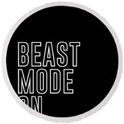 Beast Mode On - Gym Quotes - Minimalist Print - Typography - Quote Poster Round Beach Towel