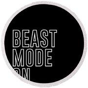 Beast Mode On - Gym Quotes - Minimalist Print Round Beach Towel