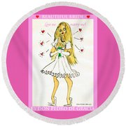 Beautiful Bride Round Beach Towel by Don Pedro De Gracia