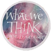 Inspirational Saying Become Round Beach Towel
