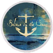 Believe In The Sea Anchor Round Beach Towel