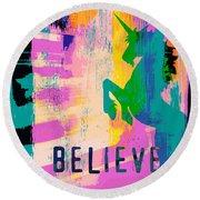 Believe In Unicorns Round Beach Towel