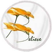 Round Beach Towel featuring the digital art Believe Shirt by Ann Lauwers