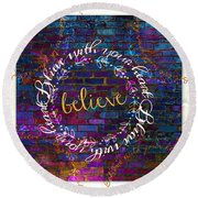 Believe With Your Heart 2 Round Beach Towel