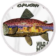 Fishing - Best Caught Wild - On Light No Hat Round Beach Towel by Elaine Ossipov
