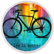 Better On A Bike Round Beach Towel
