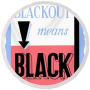 Blackout Means Black Round Beach Towel