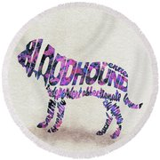 Round Beach Towel featuring the painting Bloodhound Dog Watercolor Painting / Typographic Art by Ayse and Deniz
