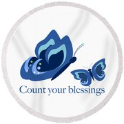 Blue Butterflies Count Your Blessings Round Beach Towel