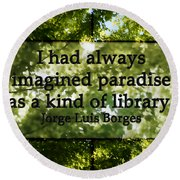 Books Are A Paradise Round Beach Towel by Angelina Vick