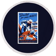 Round Beach Towel featuring the painting Build For Your Navy - Ww2 by War Is Hell Store