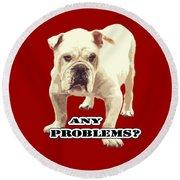 Bulldog Any Problems Round Beach Towel