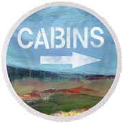 Cabins- Landscape Painting By Linda Woods Round Beach Towel