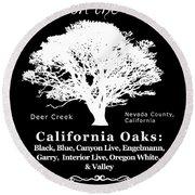 California Oak Trees - White Text Round Beach Towel
