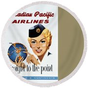 Canadian Pacific Airlines - Straight To The Point - Retro Travel Poster - Vintage Poster Round Beach Towel