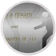 Catch A Dream And Run With It Round Beach Towel