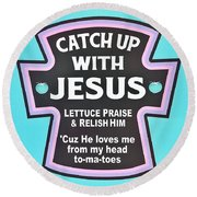 Round Beach Towel featuring the photograph Catch Up With Jesus  Alt by Rob Hans
