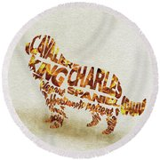 Round Beach Towel featuring the painting Cavalier King Charles Spaniel Watercolor Painting / Typographic Art by Ayse and Deniz