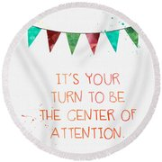 Center Of Attention- Card Round Beach Towel