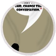 Change The Conversation - Mad Men Poster Don Draper Quote Round Beach Towel