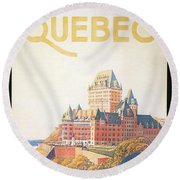 Chateau Frontenac Luxury Hotel In Quebec, Canada - Vintage Travel Advertising Poster Round Beach Towel