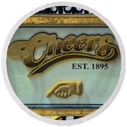 Cheers, Where Everybody  Knows Your Name - Boston      Round Beach Towel