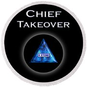 Chief Takeover Round Beach Towel