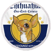 Chihuahua One-eyed Cerveza Round Beach Towel