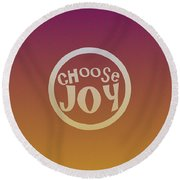 Choose Joy Round Beach Towel