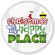 Christmas Is My Happy Place Round Beach Towel