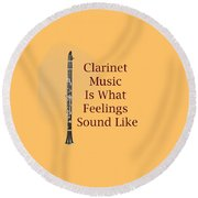 Clarinet Is What Feelings Sound Like 5574.02 Round Beach Towel