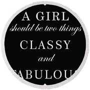 Classy And Fabulous - Chanel Quote - Minimalist Print - Typography - Quote Poster Round Beach Towel