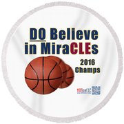 Cleveland Basketball 2016 Champs Believe In Miracles Round Beach Towel