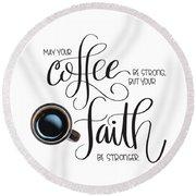 Coffee And Faith Round Beach Towel