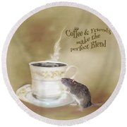 Round Beach Towel featuring the photograph Coffee And Friends Make The Perfect Blend by Mary Timman