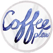 Coffee Please Round Beach Towel