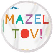 Colorful Mazel Tov- Art By Linda Woods Round Beach Towel