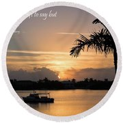 Come On Morning II Round Beach Towel