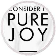 Consider It Pure Joy - James 1 2 - Bible Verses Art Round Beach Towel